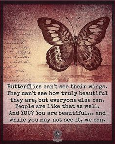 You Are Beautiful, Beautiful Words, Butterfly Quotes, Spiritual Teachers, Real Facts, Life Plan, Old Soul, Funny Quotes About Life, Me Quotes