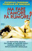 Prezzi e Sconti: Ma fare l'amore fa rumore? le domande dei New  ad Euro 13.94 in #Mondadori #Libri