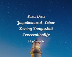Quotes about Sura Dira Jayadiningrat, Lebur Dening Pangastuti #excerptionlife  with images background, share as cover photos, profile pictures on WhatsApp, Facebook and Instagram or HD wallpaper - Best quotes
