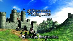 Stronghold Kingdoms - Primeiras Impressões