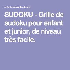 SUDOKU - Grille de sudoku pour enfant et junior, de niveau très facile.