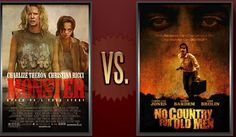 Matchup of the Day: Monster vs. No Country for Old Men - http://www.flickchart.com/blog/matchup-of-the-day-monster-vs-no-country-for-old-men/