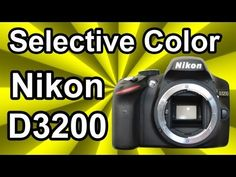 Nikon D3200 Selective Color Effect Tool How To Tutorial - YouTube