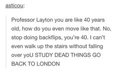 He's 37 years old though but yeah, this is so true