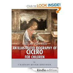 {Free today 5.31.2013} History for Kids: An Illustrated Biography of Cicero for Children