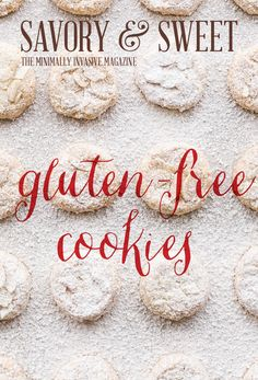 Savory & Sweet, The Minimally Invasive Magazine  The inaugural issue features gluten-free cookies for all your holiday baking needs.