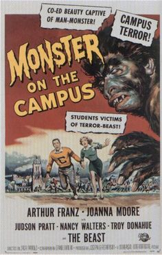 Monster on the Campus (1958)  Directed by Jack Arnold; Starring Troy Donahue & Whit Bissell