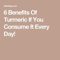 6 Benefits Of Turmeric If You Consume It Every Day!