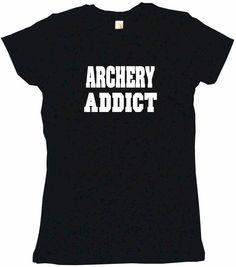 Archery Addict Tee Shirt OR Hoodie Sweat