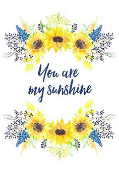 'You are my sunshine' Poster by EmmerleeDesigns Watercolor Sunflower, Watercolor Art, Sunflower Pictures, Sunflower Wallpaper, You Are My Sunshine, Aesthetic Wallpapers, Planer, Wallpaper Backgrounds, Clip Art
