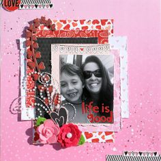 Life Is Good *My Creative Scrapbook* - Scrapbook.com