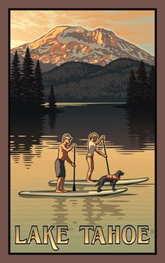 Northwest Art Mall Lake Tahoe Paddleboarders Artwork by Paul B Leighton, by National Park Posters, National Parks, Vintage Travel Posters, Poster Vintage, Retro Posters, Graphic Posters, Sunriver Oregon, Oregon Lakes, Oregon Travel