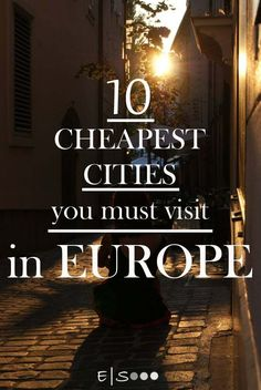 10 Cheapest Cities you Must Visit in Europe. Travel in Europe.