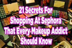 21 Secrets For Shopping At Sephora That Every Makeup Addict Should Know