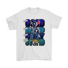 72e04f95f The Good Bad Ugly Stupid Mashup NFL Houston Texans Shirts