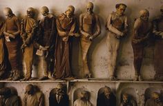 Mummies in the Capuchin catacombs of Palermo, Italy. The monks began mummifying their brothers in 1599, entombing them in the catacombs below with their clothes and religious items. Soon locals began requesting burial in the catacombs, as well. One of the last to buried there before it closed was Rosalia Lombardo, the child whose body has remained remarkably intact due to a processed only recently discovered. http://www.cultofweird.com