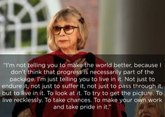 On really living. | The 14 Most Eye-Opening Quotes By Joan Didion