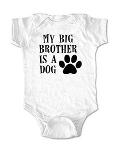 My Big Brother is a Dog - cute funny baby one piece bodysuit (Newborn Bodysuit, White) cuteandfunnykids http://www.amazon.com/dp/B00SE3312Y/ref=cm_sw_r_pi_dp_wq8lvb0VPENBW
