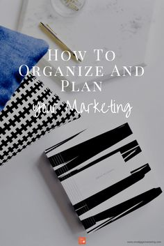 How To Organize And Plan Your Marketing