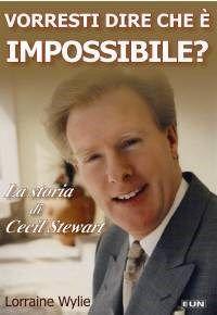 Vorresti dire che è impossibile? - La storia di Cecil Stewart