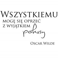 In Other Words, Keep Smiling, Quotes And Notes, Oscar Wilde, Proverbs, Captions, Sentences, Nostalgia, My Life