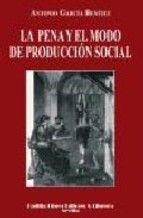 La pena y el modo de producción social / Antonio García Benítez