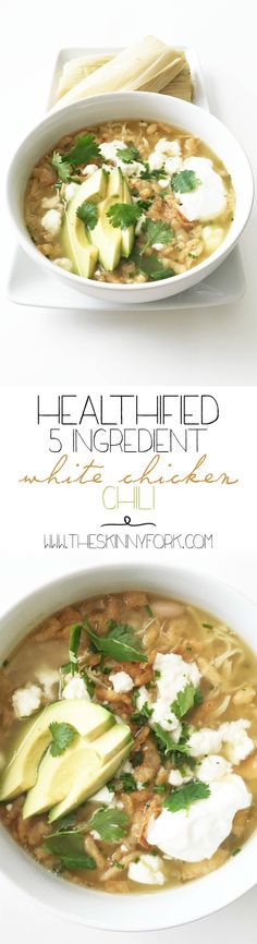 Healthified 5 Ingredient White Chicken Chili - Yep! Only 5 things needed to make this great better-for-you chili.