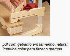 Ah! E se falando em madeira...: Grampo de marcenaria