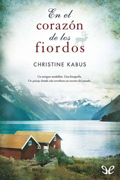 Buy En el corazón de los fiordos by Christine Kabus and Read this Book on Kobo's Free Apps. Discover Kobo's Vast Collection of Ebooks and Audiobooks Today - Over 4 Million Titles!