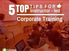 5 ILT Tips for Instrustor-led Corporate Training by Brent Schlenker via slideshare