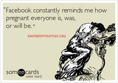 Yeah sorry friends on Facebook, if you're pregnant or have an infant....you are blocked for a while. Just can't take it now.  #infertility