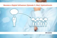 Learn to become a digital influencer. https://johnlincoln.marketing/become-digital-influencer-episode-3-may-final/