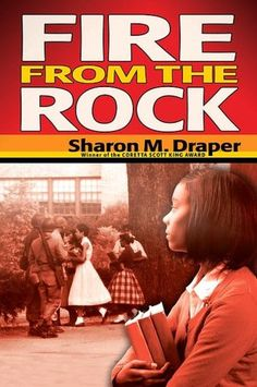 Fire from the Rock by Sharon M. Draper (7th to 9th Grades)