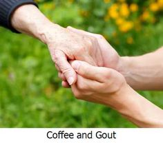 Coffee and Gout -  A 2007 study by the Arthritis Foundation tried to reveal the connection between coffee and gout.