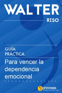 Guía práctica para vencer la dependencia emocional - Walter Riso Good Books, Books To Read, Demon Book, Ebooks Pdf, Gin, Psychology Books, Book Study, School Counseling, Learning Spanish