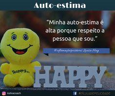 Auto-estima #píluladefelicidade #ksilvacoach #louisehay #afirmaçõespositivas