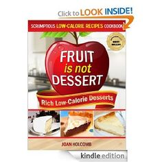 Great Book on how to use Fruit for a Desert and loose weight at the same time.  — eKindleReviews.com