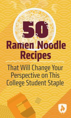 The Ultimate Guide to Ramen Noodles While You're A College Student