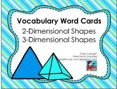 These cards will fit into standard pocket charts and can be used   for the following:    * identification of shapes (both 2-dimensional and 3-dimensional)    * for vocabulary development     * for word walls     * to assist students with spelling when doing writing assignments     * to assist students when labeling their drawings.