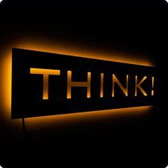 Think - Illuminated Wall Sign for the Thinking Geek. $75.00, via Etsy.