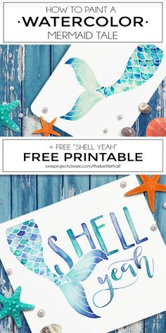 """Totally in love with this easy How to Paint a Watercolor Mermaid Tail Tutorial + free """"shell yeah"""" watercolor printable from One Project Closer. <3"""