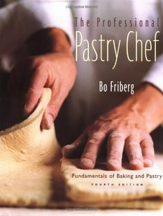 The Professional Pastry Chef: Fundamentals of Baking and Pastry, 4th Edition by Bo Friberg,http://www.amazon.com/dp/0471359254/ref=cm_sw_r_pi_dp_gwqEsb0DHEZ38P2D