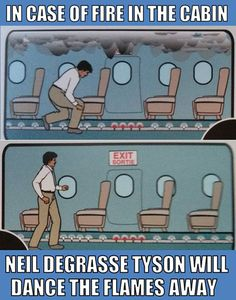Really hoping Neil Degrasse Tyson is on our plane tomorrow.
