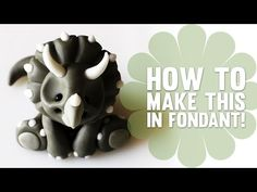 ▶ How to make a baby Dinosaur Triceratops in Fondant - Cake Decorating Tutorial - YouTube