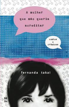 A mulher que nao queria acreditar, de Fernanda Takai