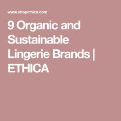 9 Organic and Sustainable Lingerie Brands | ETHICA