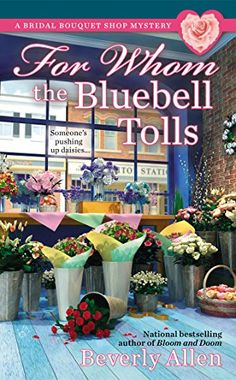 For Whom the Bluebell Tolls (A Bridal Bouquet Shop Mystery) by Beverly Allen http://www.amazon.com/dp/042526498X/ref=cm_sw_r_pi_dp_tXbYtb0XK607JMD5