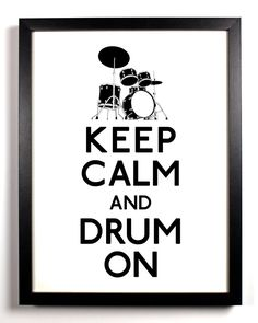 Keep Calm and Drum On via Etsy. #keep_calm #drums
