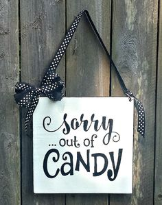 Sorry Out of Candy Sign  Halloween Sign  by GypsyWindPrimitives