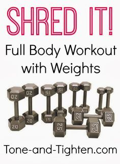 Shred It! Full Body Workout with Weights you can do at home on Tone-and-Tighten.com